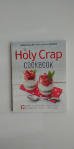 The Holy Crap Cookbook: Sixty Wonderfully Healthy, Marvellously