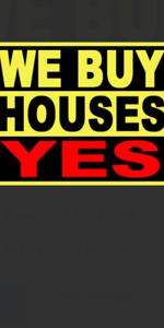 I BUY HOUSES REAL FAST!!! HONEST AND FAIR