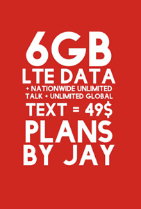 6 GB LTE DATA + Unlimited NATIONWIDE TALK + TEXT FOR 49$/Mth
