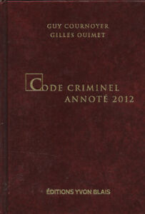 Code criminel annoté 2012, Annoted Criminal Code 2012 Bilingual