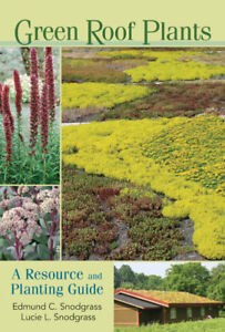 Green Roof Plants: A Resource and Planting Guide, L. Snodgrass