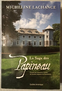 La saga des Papineau de Micheline Lachance (2013) 594 pages