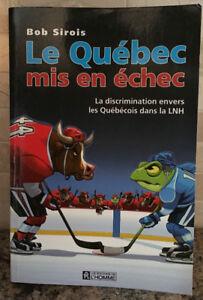 Le Québec mis en échec - Bob Sirois