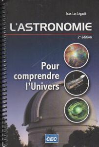 L'ASTRONOMIE - POUR COMPRENDRE L'UNIVERS