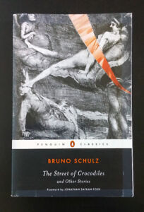 """Bruno Schulz """"The Street of Crocodiles and Other Stories"""""""