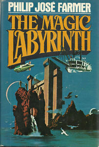 THE MAGIC LABYRINTH Philip Jose Farmer Riverworld Series 1980 Sc