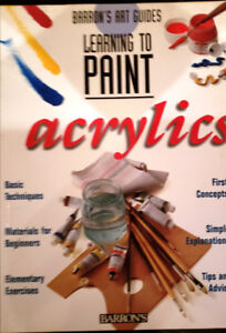Acrylics (Learning to Paint Series) by Parramons Editorial Team