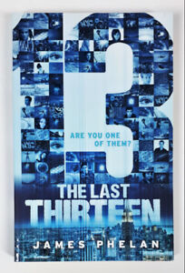 The Last Thirteen: Are You One of Them? By James Phelan