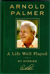 Arnold Palmer's last biography: A Life Well Played