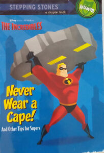 The Incredibles Never Wear a Cape Humor Chapter Novel Book