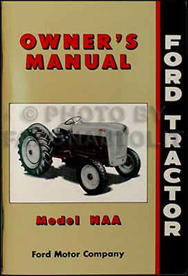 1953 1954 1955 Ford Naa Tractor Owners Manual 53 54 55 Includes Golden Jubilee