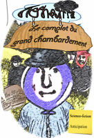 Le complot du grand chambardement(Science-fiction)