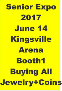 SENIOR EXPO 2017 Kingsville-Buying Coins+Jewelry 48yearsExp