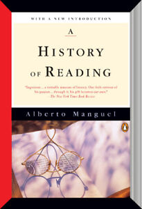 A HISTORY OF READING (by Alberto Manguel)