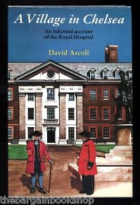 A-VILLAGE-IN-CHELSEA-The-Royal-Hospital-by-David-Ascoli-HARDBACK-1st-Ed