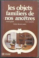 LES OBJETS FAMILIERS DE NOS ANCÊTRES par NICOLE GENÊT