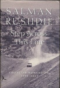 Salman RUSHDIE: STEP ACROSS THIS LINE Collected Nonfiction 1992-