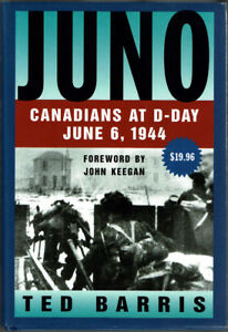 Juno: Canadians At D-Day June 6, 1944