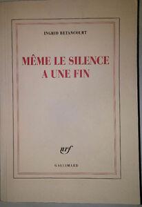 ingrid Betancourt Même le silence a une fin