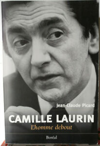 Camille Laurin, l'homme debout.