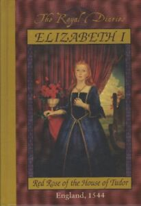 THE ROYAL DIARIES - ELIZABETH I - RED ROSE OF THE HOUSE OF TUDOR