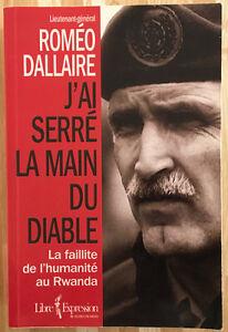 Lieutenant général Roméo Dallaire -J'ai serré la main du diable