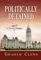 Politically Detained: A novel about change