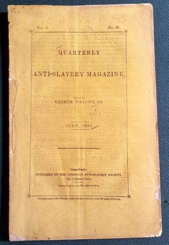 Very Rare July 1836 Quarterly Anti-Slavery Magazine Edited Elizur Wright Jr NY