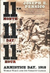 11TH MONTH, 11TH DAY, 11TH HOUR: Armistice Day 1918 WWI