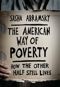 The American Way of Poverty - How the other half still lives