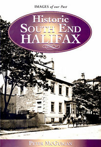 Historic South End Halifax Images Our Past by Peter McGuigan