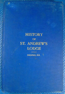 HISTORY OF ST. ANDREW'S LODGE HALIFAX NS FIRST PRINTING 1920 HC