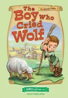Abcmouse Com The Boy Who Cried Wolf  Aesops Fables Series    Hardcover New