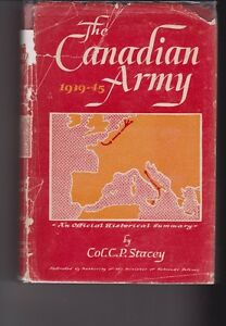 The Canadian Army 1939-1945  by Col C.P Stacey