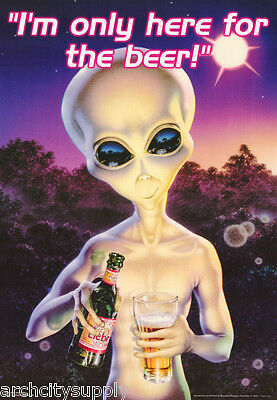 POSTER :ALIENS:ALIEN BREW - I'M ONLY HERE FOR THE BEER - FREE SHIP #3160  RP92 T