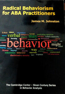 Radical Behaviorism for ABA Practitioners
