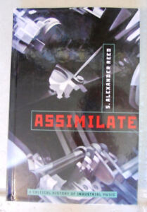 Assimilate: Critical History of Industrial Music - S. A. Reed HC