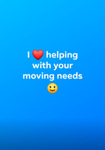 Are you moving? Do you need help with your move? Glad to help :)