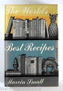 THE-WORLDS-BEST-RECIPES-by-Marvin-Small-1955-HARDBACK-1st-Edition