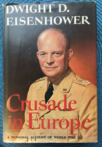 Dwight D. Eisenhower 1948 Crusade In Europe with Dust Cover