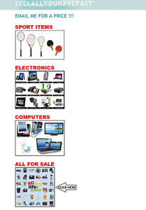 buy all my stuff !!!  Please email me !!!
