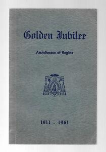 GOLDEN JUBILEE Outline History of Archdiocese of Regina 1911-61