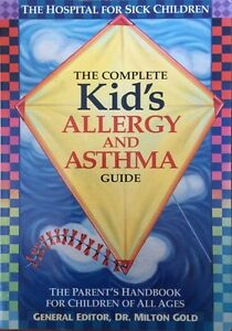 The Complete Kid's ALLERGY AND ASTHMA GUIDE - softcover Belleville Belleville Area image 1