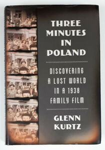 Three Minutes in Poland: Discovering a Lost World in a 1938...