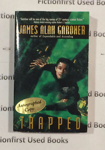 """*Autographed* """"Trapped"""" by: James Alan Gardner"""