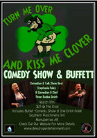 Turn Me Over and Kiss Me Clover Comedy Show and Buffett