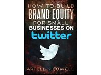 How To Build Brand Equity For Small Businesses On Twitter