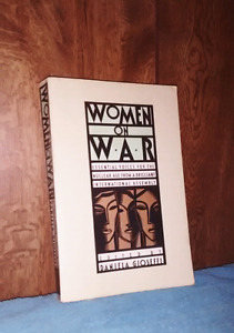 Women on War: Essential Voices for the Nuclear Age...