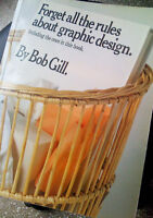 Forget all the Rules about Graphic Design by Bob Gill