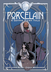 Porcelain- Gothic FairyTale -Benjamin Read/Chris Wildgoose